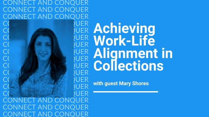 Webinar Cover for Achieving Work Life Alignment in Collections With Guest Mary Shores