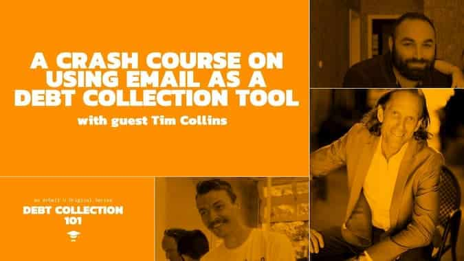 Debt Collection 101 Video Series Cover for A Crash Course on Using Email as a Debt Collection Tool With Guest Tim Collins