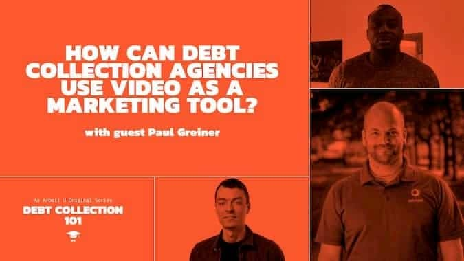 Video Series Cover for How Can Debt Collection Agencies Use Video as a Marketing Tool With Guest Paul Greiner