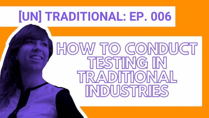 Cover for Episode 6 How to Conduct Testing in Traditional Industries