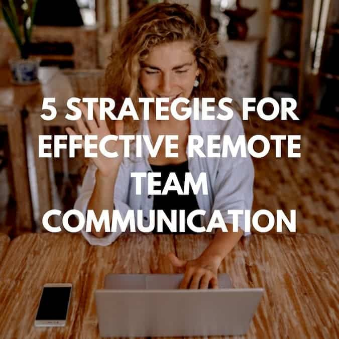 5 Strategies for Effective Remote Team Communication Blog Post Cover