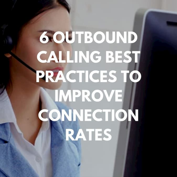 6 Outbound Calling Best Practices to Improve Connection Rates Blog Post Cover
