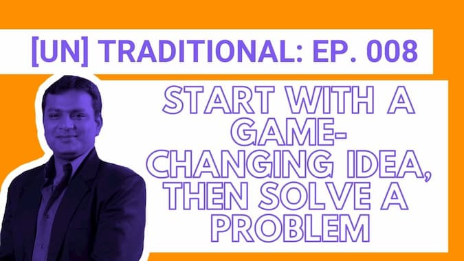 Cover for Untraditional Industries Epsiode 8 Start With a Game Changing Idea Then Solve a Problem