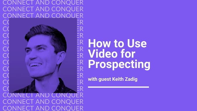 Webinar Cover for How to Use Video for Prospecting With Keith Zadig