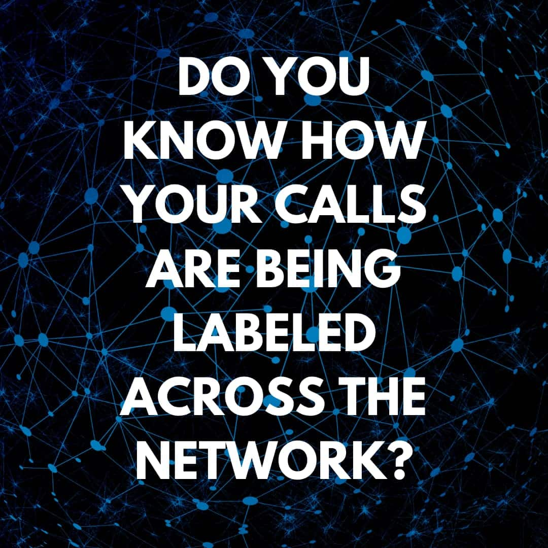 Do You Know How Your Calls Are Being Labeled Across The Network Blog Post Cover