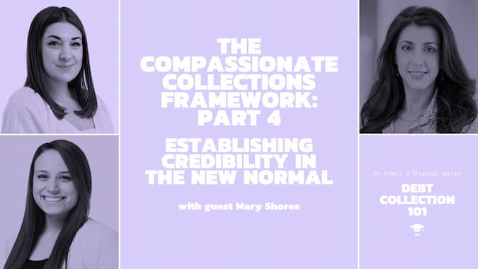 Debt Collection 101 Video Series Cover for The Compassionate Collections Framework Part 4