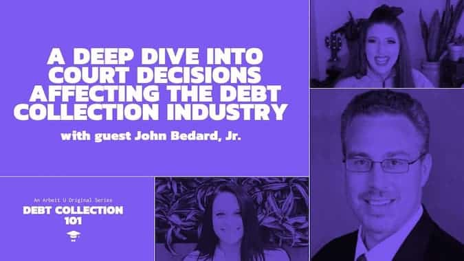 Debt Collection 101 Video Series Cover for a Deep Dive Into Court Cases Affecting the Debt Collection Industry
